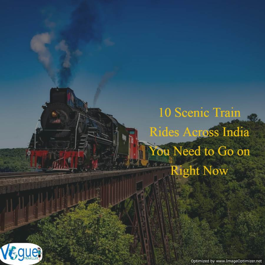 10 Scenic Train Rides Across India You Need to Go on Right Now