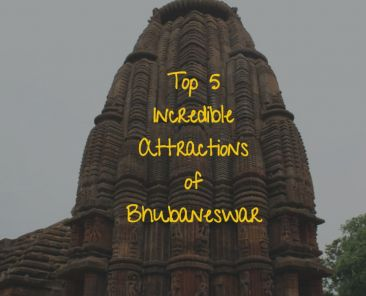 Top 5 Incredible Attractions of Bhubaneswar
