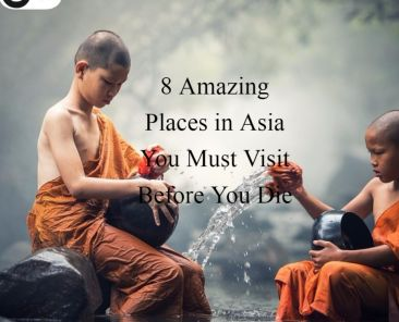 place in asia you must visit