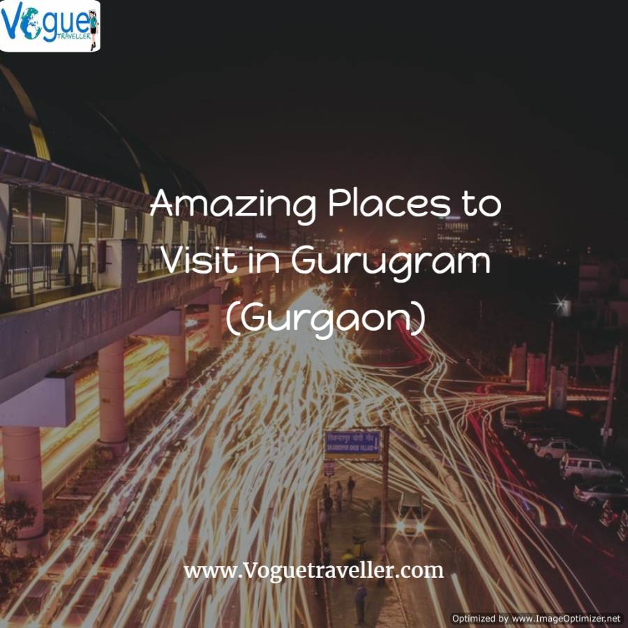 5 Amazing Places to Visit in Gurugram (Gurgaon)